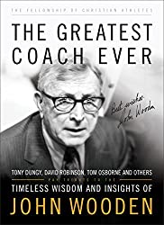 The Greatest Coach Ever: Timeless Wisdom and Insights of John Wooden (The Heart of a Coach Series) by Fellowship of Christian Athletes (2010-07-26)