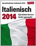 Sprachkalender Italienisch 2014: Sprachen lernen leicht gemacht: Übungen, Dialoge, Geschichten