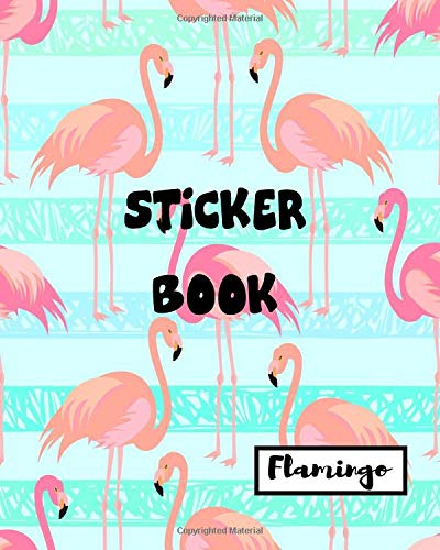 Sticker Book Flamingo: Blank Sticker Book Sticker Journal Flamingo Theme 8x10 100 Pages: Volume 2 por Ashworth Ava