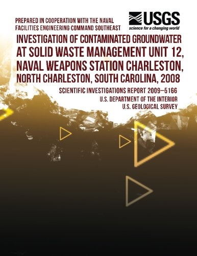 Investigation of Contaminated Groundwater at Solid Waste Management Unit 12, Naval Weapons Station Charleston, North Charleston, South Carolina, 2008 por U.S. Department of the Interior