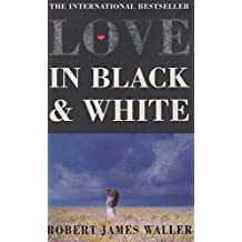 Love in Black and White by Robert James Waller (1993-02-11)