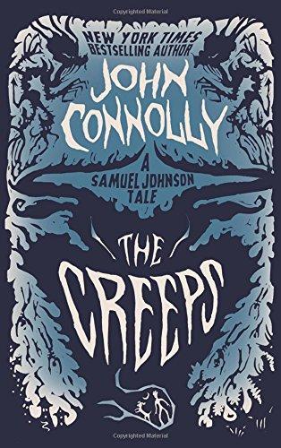 The Creeps: A Samuel Johnson Tale (The Samuel Johnson Series) por John Connolly