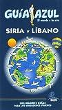 Guía Azul Siria y Líbano (Guias Azules)