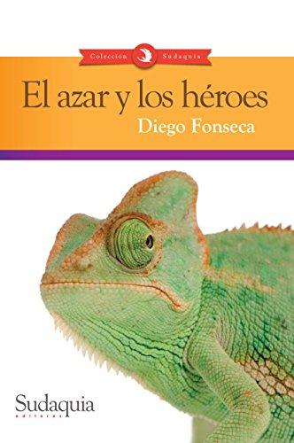 El azar y los héroes por Diego Fonseca