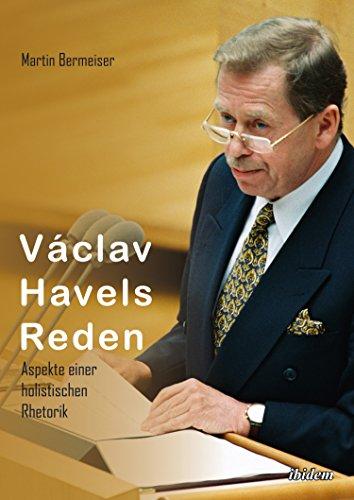 Václav Havels Reden: Aspekte einer holistischen Rhetorik