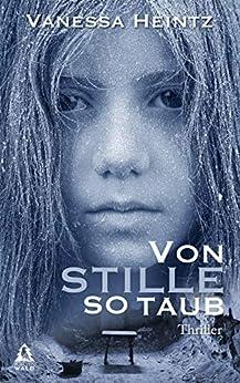 Von Stille so taub: Thriller (Liliana 3)