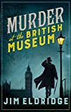 Murder at the British Museum: London's famous museum holds a deadly secret... (Museum Mysteries)