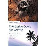 The Elusive Quest for Growth: Economists Adventures and Misadventure in the Tropics