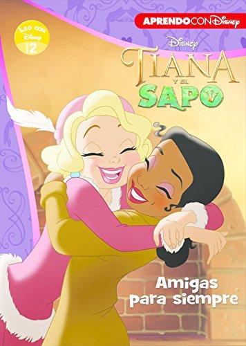 Tiana y el sapo (Leo con Disney Nivel 2): Amigas para siempre (PRINCESAS DISNEY)