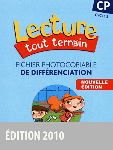 Lecture tout terrain CP • Fichier photocopiable de différenciation (édition 2010) par Jérôme Lurse