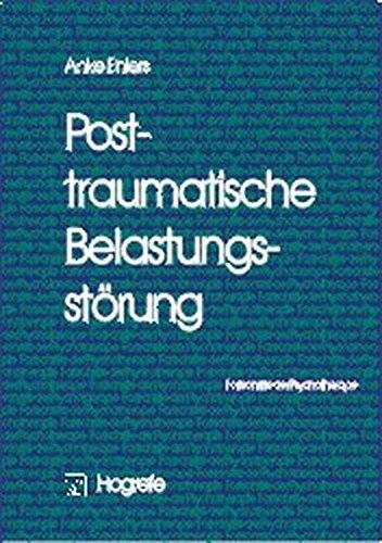 Posttraumatische Belastungsstörung (Fortschritte der Psychotherapie / Manuale für die Praxis, Band 8)