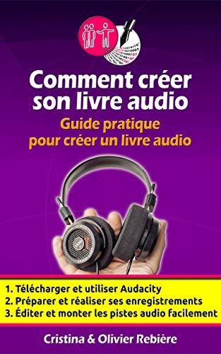 Outils Auteurs Comment Creer Votre Livre Audio Guide Pratique Pour Creer Un Livre Audio