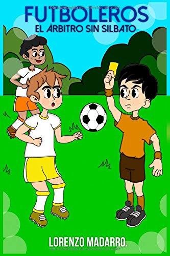 Futboleros El árbitro sin silbato: A partir de 7 años