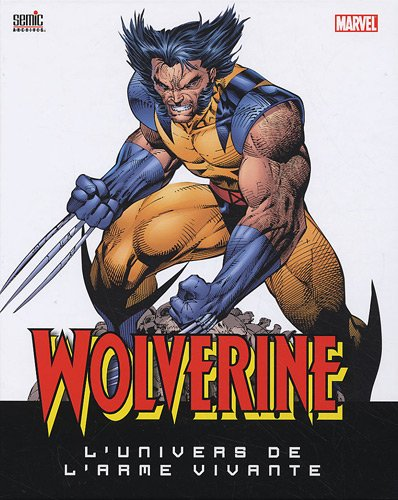 Wolverine l'univers de l'arme vivante
