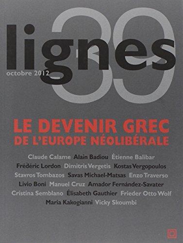 Lignes, N° 39, octobre 2012 : Le devenir grec de l'Europe néolibérale par Michel Surya