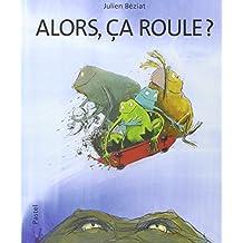 Alors, Ca Roule ?
