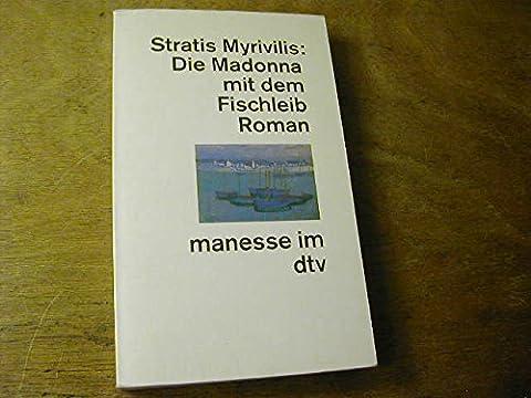 Die Madonna mit dem Fischleib.