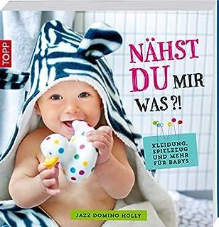a240f7f23690ea Alles fürs Baby  Zauberhafte Dinge selbst genäht  Amazon.de  Ella ...