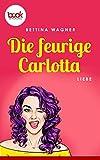 'Die feurige Carlotta' von Bettina Wagner