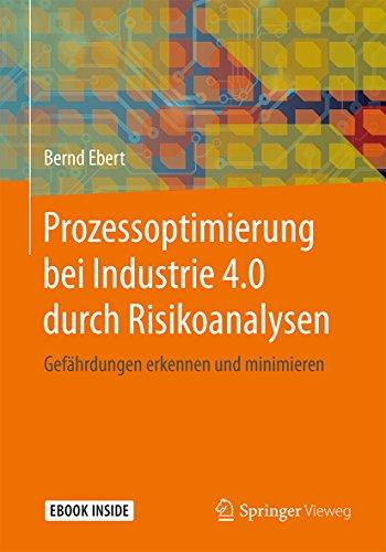 Prozessoptimierung bei Industrie 4.0 durch Risikoanalysen: Gefährdungen erkennen und minimieren