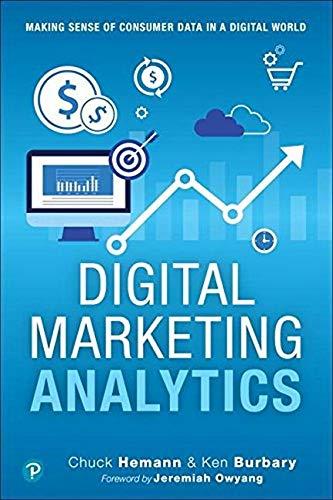 Digital Marketing Analytics: Making Sense of Consumer Data in a Digital World: Making Sense of Consumer Data in a Digital World (Que Biz-Tech)