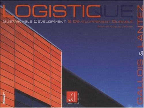 Logistique et développement durable: Logistic and sustainable development par Collectif PC