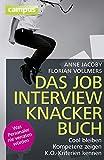 Image de Das Jobinterviewknackerbuch: Cool bleiben - Kompetenz zeigen - K.O.-Kriterien kennen Was Personaler nie verraten würden