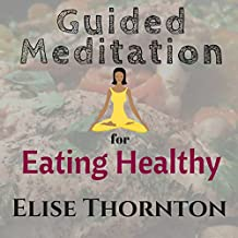 Guided Meditation for Eating Healthy