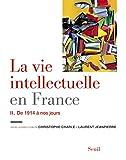 La Vie intellectuelle en France - Tome 2. De 1914 à nos jours: De 1914 à nos jours