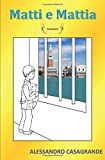 Scarica Libro Matti e Mattia (PDF,EPUB,MOBI) Online Italiano Gratis
