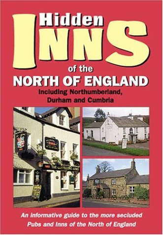 The Hidden Inns of the North of England: Including Northumberland, Durham and Cumbria (The Hidden Inns series) by Barbara Vesey (1-May-2001) Paperback