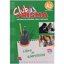 Club Prisma A2 - Libro de ejercicios: Exercises Book for Student Use