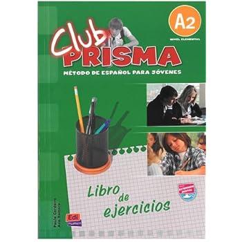 Club prisma A2 : Metodo de espanol para jovenes