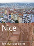 Ten Must-See Sights: Nice by Mark Green front cover