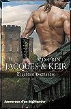 JACQUES & KEIR : Troublant highlander (Amoureux d'un highlander t. 1)