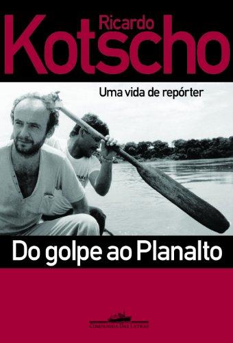 Do Golpe Ao Planalto (Em Portuguese do Brasil)