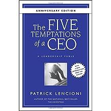 The Five Temptations of a CEO: A Leadership Fable, 10th Anniversary Edition (J-B Lencioni Series)