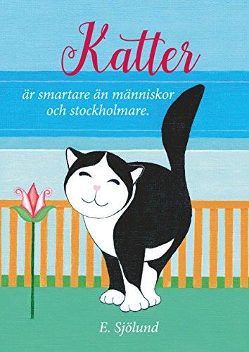 Katter är smartare än människor och stockholmare (Swedish Edition) par E. Sjölund