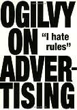Ogilvy on Advertising by Ogilvy, David (2007) Paperback