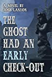 The Ghost Had an Early Check-out (English Edition)