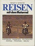 Reisen mit dem Motorrad : Amerika, Norwegen, Sizilien, Australien, Provence, Deutschland.