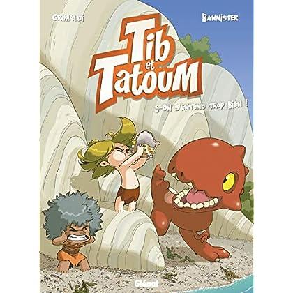 Tib et Tatoum - Tome 05: On s'entend trop bien !