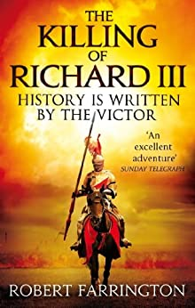 The Killing of Richard III: Wars of the Roses I by [Farrington, Robert]