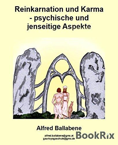 Reinkarnation und Karma - psychische und jenseitige Aspekte