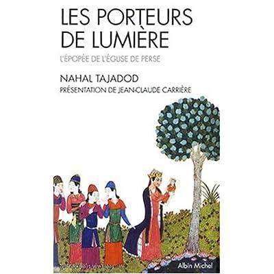 Les porteurs de lumière : L'épopée de l'Eglise de Perse