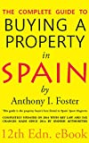 The Complete Guide to Buying a Property in Spain: 12th Edition