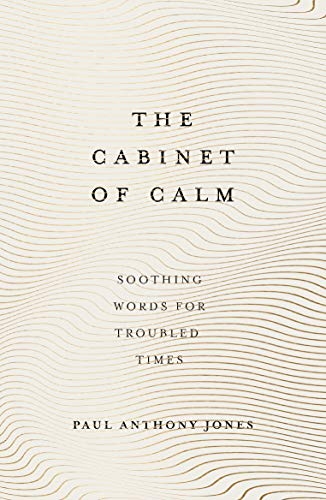 The Cabinet of Calm: Soothing Words for Troubled Times (English Edition)