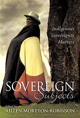 Sovereign Subjects: Indigenous sovereignty matters (Australian Cultural Studies) (English Edition)