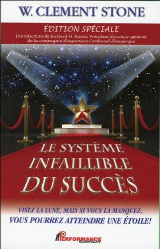 Le Système infaillible du succès par William Clement Stone