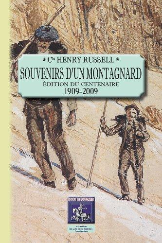 Souvenirs d'un Montagnard (dition du Centenaire : 1909-2009)